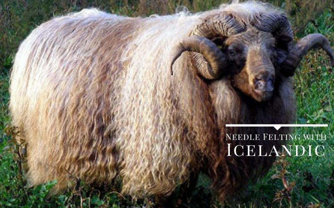 Needle Felting With Icelandic Wool, Would I recommend it?
