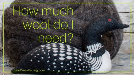 How Much Wool Do I need for a Needle Felting Project?