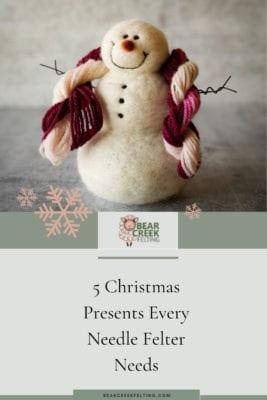 5 Christmas Presents Every Needle Felter Needs
