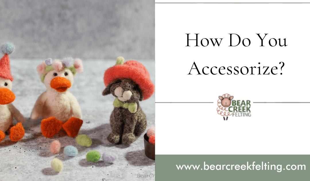 How Do You Accessorize?