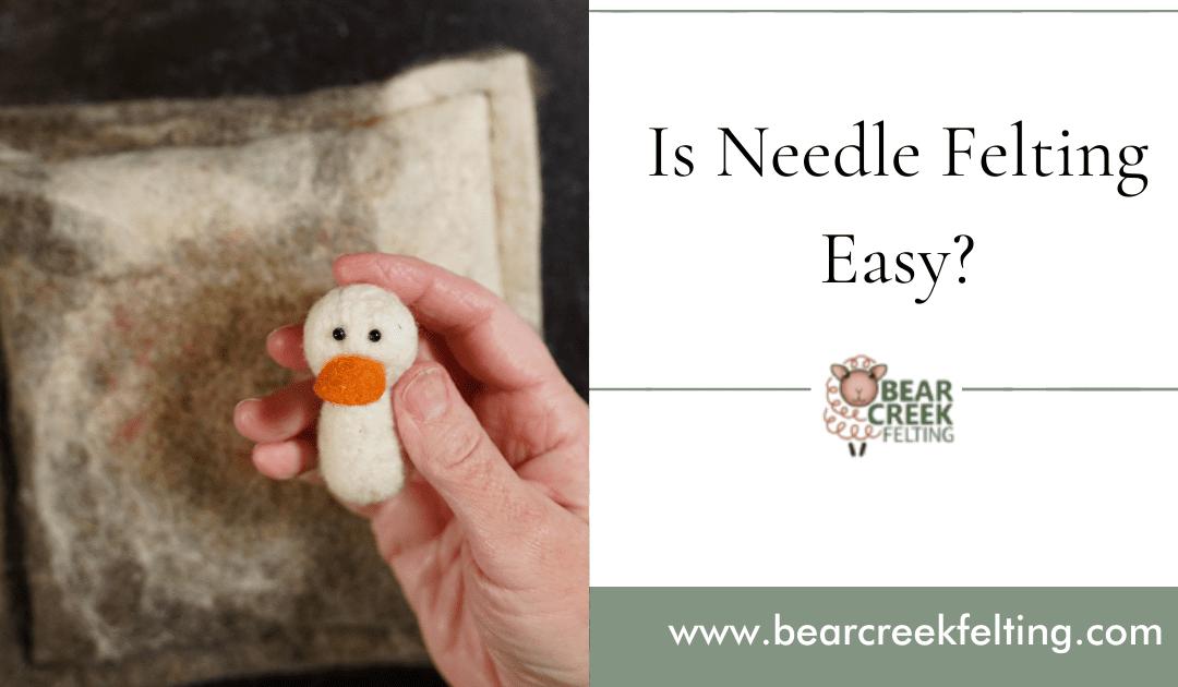 Is needle felting easy?
