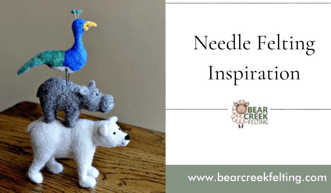 Needle Felting Inspiration